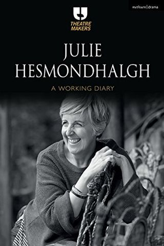A Working Diary by Julie Hesmondhalgh