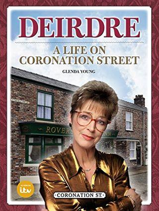 Deirdre: A Life on Coronation Street by Glenda Young