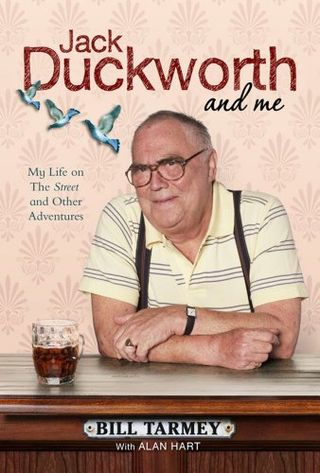 Jack Duckworth and I are Bill Tarmey